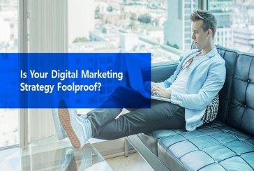 Is Your Digital Marketing Strategy Foolproof? Top Signs to Look Out for